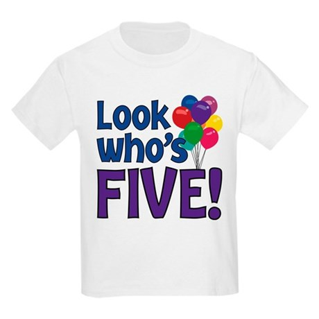 LOOK WHO'S FIVE! Kids Light T-Shirt
