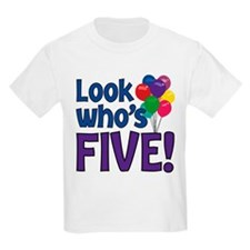 LOOK WHO'S FIVE! T-Shirt