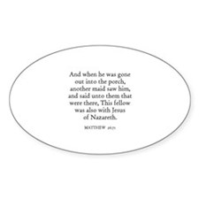 MATTHEW 26:71 Oval Decal
