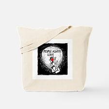 People Leave - Tote Bag