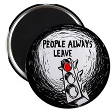 People Leave - Magnet