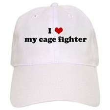 I Love my cage fighter Baseball Cap