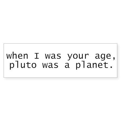 Pluto Was a Planet Bumper Sticker