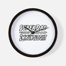 """SuperDad...Immunologist"" Wall Clock"