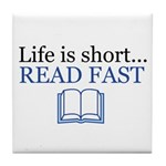 Life is Short Read Fast Tile Coaster