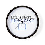 Life is Short Read Fast Wall Clock