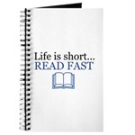 Life is Short Read Fast Journal
