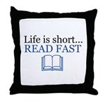 Life is Short Read Fast Throw Pillow