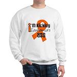 KickingLeukemiaAss Sweatshirt