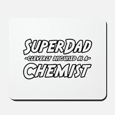 """""""Super Dad...Chemist"""" Mousepad"""