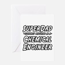 """SuperDad..Chem. Engineer"" Greeting Card"