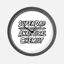 """SuperDad Analytical Chemist"" Wall Clock"