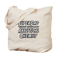 """SuperDad Analytical Chemist"" Tote Bag"