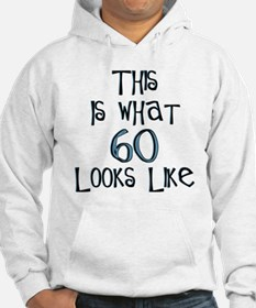 60th birthday, 60 looks like this Hoodie