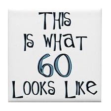 60th birthday, 60 looks like this Tile Coaster
