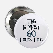 """60th birthday, 60 looks like this 2.25"""" Button (10"""