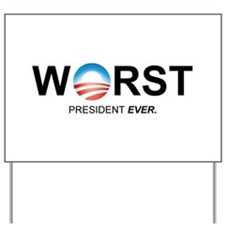 Cute Worst president ever Yard Sign