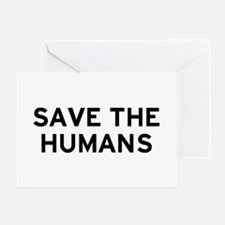 Save Humans Greeting Card
