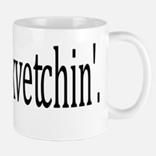 Quit Yer Kvetchin' Mug