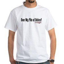 Over My Pile of Ashes! Shirt