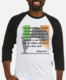 padraig pearse quote with fad Baseball Jersey