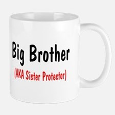 Big Brother (AKA Sister Protector) Mug