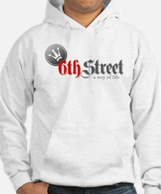 6th Street A Way Of Life Hoodie