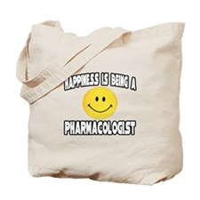 """""""Happiness...Pharmacologist"""" Tote Bag"""