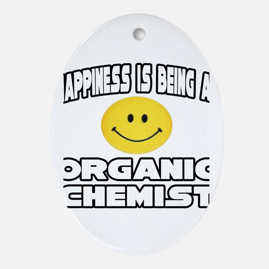 """Happiness..Organic Chemist"" Oval Ornament"