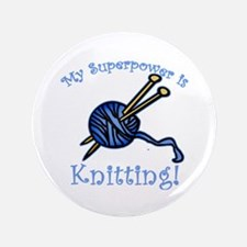 "My Superpower is Knitting 3.5"" Button"