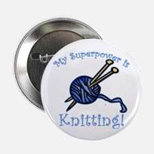 """My Superpower is Knitting 2.25"""" Button"""