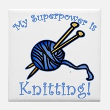 My Superpower is Knitting Tile Coaster