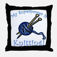 My Superpower is Knitting Throw Pillow