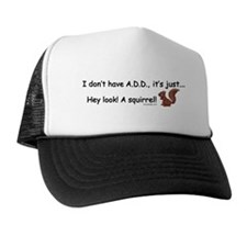 I Don't Have A.D.D. Squirrel Trucker Hat