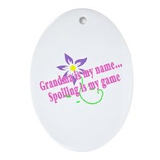 Grandma Is My Name, Spoiling Is My Game Ornament (