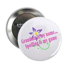 "Grandma Is My Name, Spoiling Is My Game 2.25"" Butt"