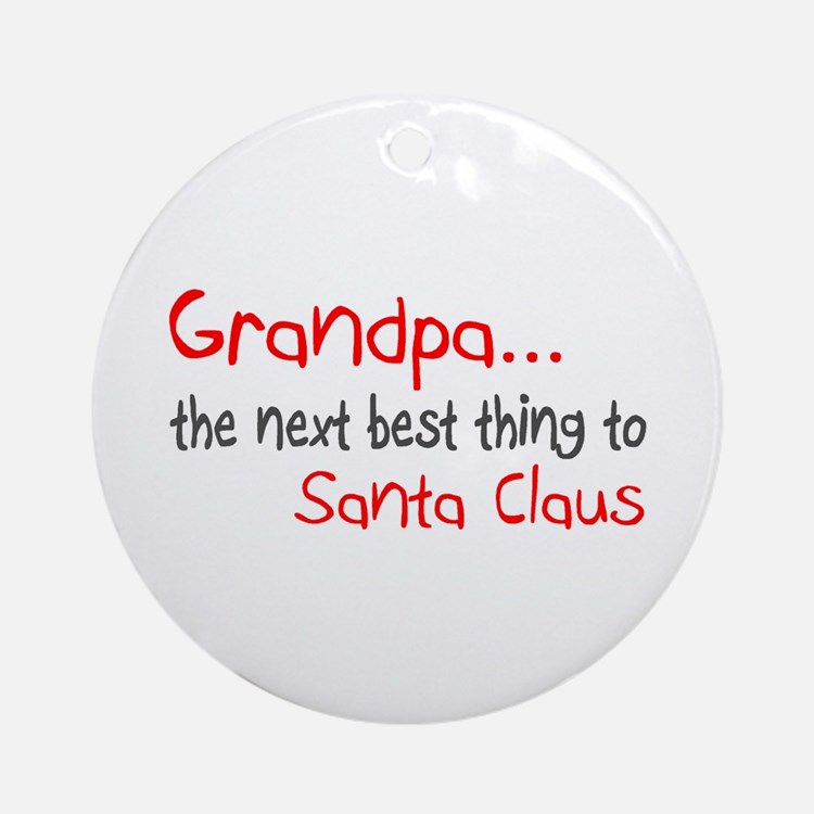 Grandpa, The Next Best Thing To Santa Claus Orname