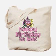 HAPPY BIRTHDAY TO ME! Tote Bag