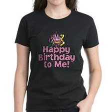 HAPPY BIRTHDAY TO ME! Tee