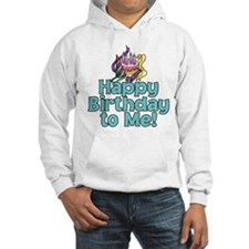 HAPPY BIRTHDAY TO ME! Hoodie