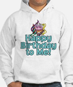 HAPPY BIRTHDAY TO ME! Hoodie