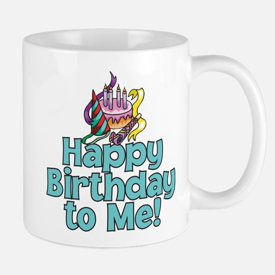 HAPPY BIRTHDAY TO ME! Mug