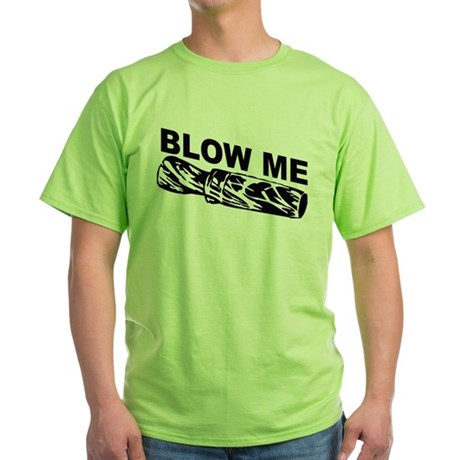 blow_me1 T-Shirt