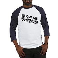 blow_me1 Baseball Jersey