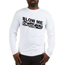 blow_me1 Long Sleeve T-Shirt