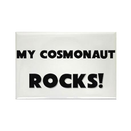 MY Cosmonaut ROCKS! Rectangle Magnet