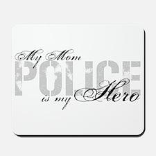 My Mom is My Hero - POLICE Mousepad