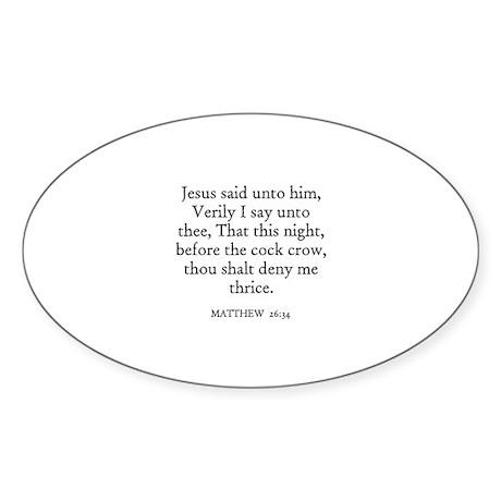 MATTHEW 26:34 Oval Sticker