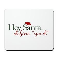 Santa Define Good Mousepad