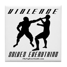 Violence Solves Everything w/ Tile Coaster